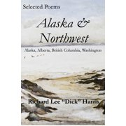 Selected Poems: Alaska & Northwest - eBook