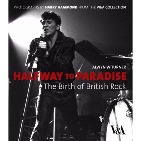 Halfway to Paradise: The Birth of British Rock