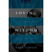 Loving Wisdom: A Guide to Philosophy and Christian Faith (Paperback)