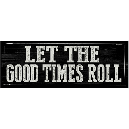 - Let The Good Times Roll Metal Sign