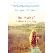 The Witch of Belladonna Bay : A Novel