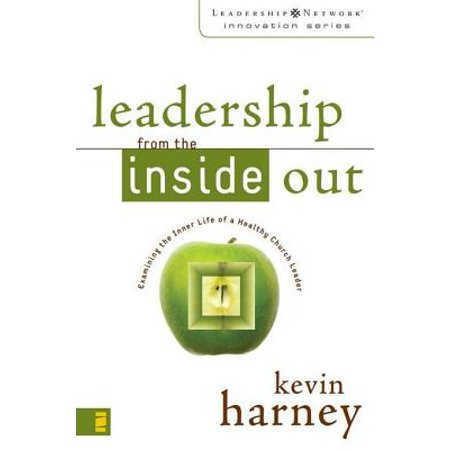 Leadership from the Inside Out - eBook (Leadership From The Inside Out Kevin Harney)