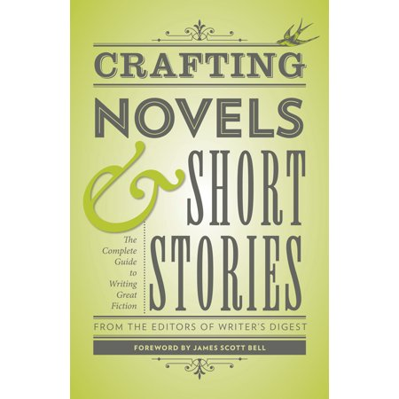 Crafting Novels & Short Stories : The Complete Guide to Writing Great Fiction (Writing A Halloween Short Story)