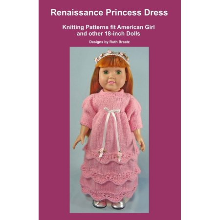 Renaissance Princess Dress, Knitting Patterns fit American Girl and other 18-Inch Dolls - eBook - Renaissance Dress Patterns
