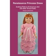 Renaissance Princess Dress, Knitting Patterns fit American Girl and other 18-Inch Dolls - eBook