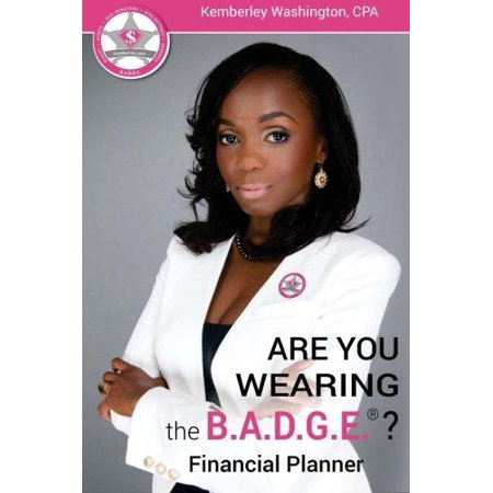 B A D G E  Financial Planner  Are You Wearing The B A D G E