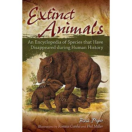 Extinct Animals : An Encyclopedia of Species That Have Disappeared During Human History (Extinct Animals)