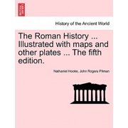 The Roman History ... Illustrated with Maps and Other Plates ... the Fifth Edition.