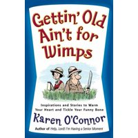 Gettin' Old Ain't for Wimps (Paperback)