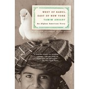 West of Kabul, East of New York : An Afghan American Story