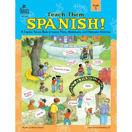 Teach Them Spanish!, Grade 1 : A Teacher Source Book of Lesson Plans, Worksheets, and Classroom Activities