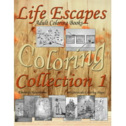Life Escapes Coloring Collection 1: Adult Coloring Books 60 Grayscale Coloring Pages, Big Book with Variety of Coloring Themes (Paperback)