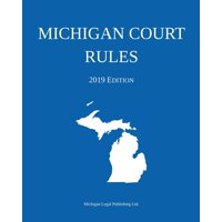 Michigan Court Rules; 2019 Edition (Paperback)