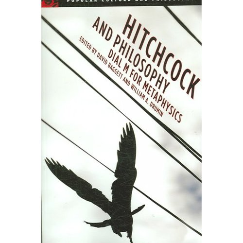 Hitchcock and Philosophy: Dial M for Metaphysics