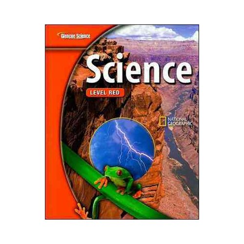 Glencoe Science: Level Red, Student Edition: Glencoe Science: Exploring the Life, Earth, and Physical Sciences by