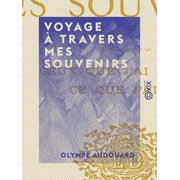 Voyage à travers mes souvenirs - eBook