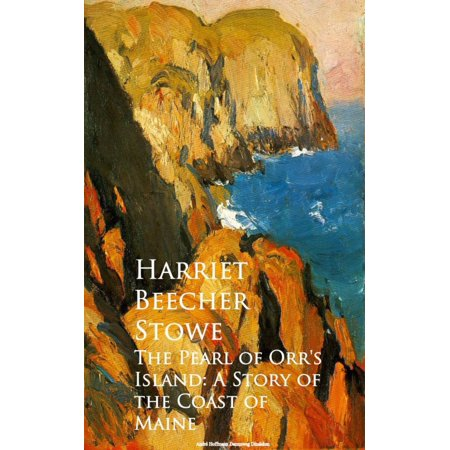 The Pearl of Orr's Island: A Story of the Coast of Maine - eBook