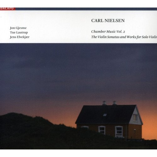 C. Nielsen - Carl Nielsen: The Violin Sonatas and Works for Solo Violin [CD]