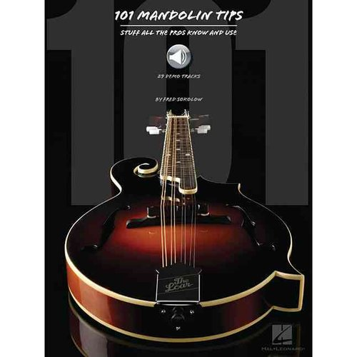 101 Mandolin Tips: Stuff All the Pros Know and Use by