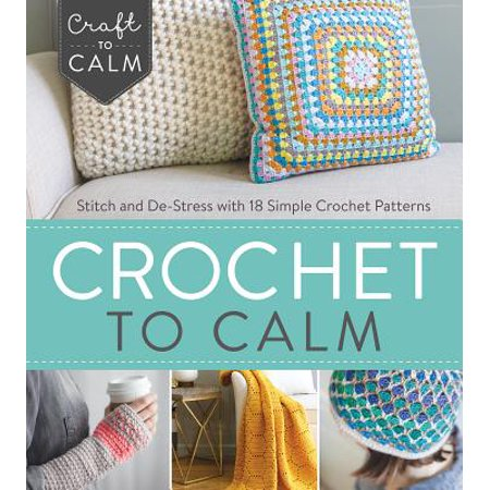 Crochet to Calm : Stitch and de-Stress with 18 Simple Crochet - Gorros A Crochet De Halloween
