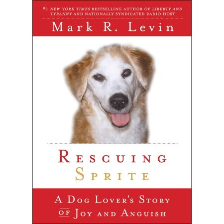 Rescuing Sprite : A Dog Lover's Story of Joy and (The Joy Of Creation Story Mode Living Room)