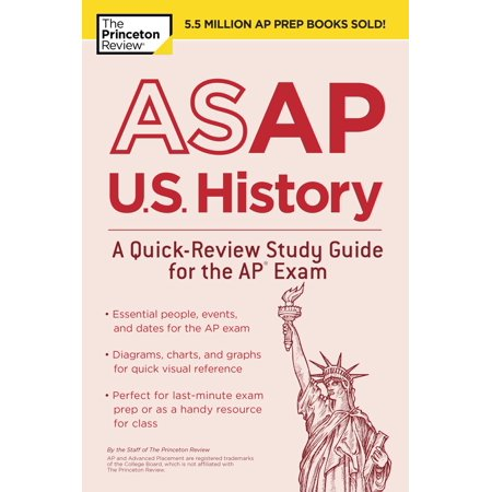 ASAP U.S. History: A Quick-Review Study Guide for the AP Exam -