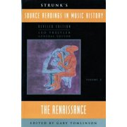 Strunk's Source Readings in Music History: The Renaissance Paperback Edition - REV