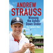 Andrew Strauss: Winning the Ashes Down Under - eBook