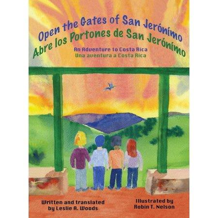 Colibri Children's Adventures: Open the Gates of San Jerónímo: An Adventure to Costa Rica
