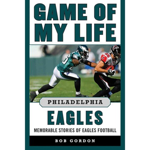 Philadelphia Eagles: Memorable Stories of Eagles Football