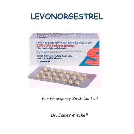 Levonorgestrel : For Emergency Birth Control