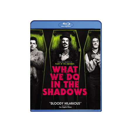 What We Do in the Shadows (Blu-ray) WHAT WE DO IN THE SHADOWS chronicles the adventures of four vampire roommates trying to get by in a modern world that's not always hospitable to the undead. Clement and Waititi, creators of the HBO hit series  Flight of the Conchords,  co-wrote, co-directed, and co-star in this hilarious send-up in which an endearingly unhip quartet of friends reveal to us or, rather, to the documentary crew that's filming them, the details of their daily-make that nightly-routine. Ranging in age from 183 to 8,000, and in appearance from adorably youthful to Nosferatu-crusty, they squabble over household chores, struggle to keep up with the latest trends in technology and fashion, antagonize the local werewolves, cruise clubs for lovely ladies, and deal with the rigors of living on a very, very strict diet.