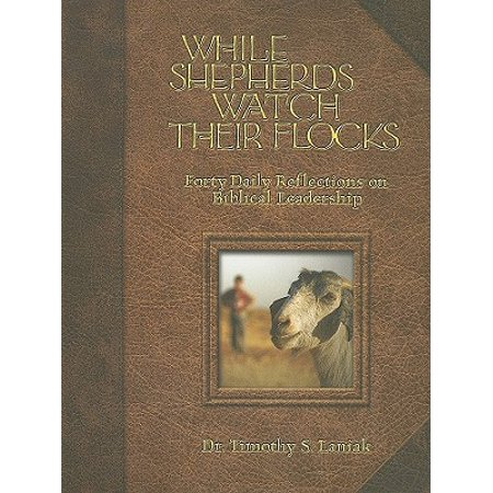 While Shepherds Watch Their Flocks : Forty Daily Reflections on Biblical