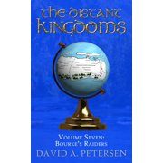 The Distant Kingdoms Volume Seven: Bourke's Raiders - eBook
