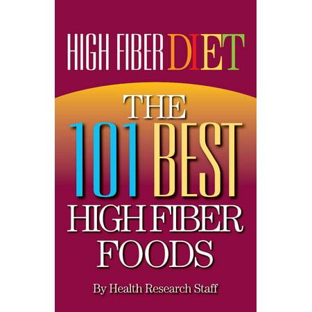 High Fiber Diet: The 101 Best High Fiber Foods -