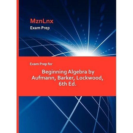 Exam Prep for Beginning Algebra by Aufmann, Barker, Lockwood, 6th