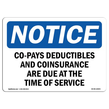 OSHA Notice Sign - Co-Pays, Deductibles And Coinsurance Are | Choose from: Aluminum, Rigid Plastic or Vinyl Label Decal | Protect Your Business, Work Site, Warehouse & Shop Area |  Made in the