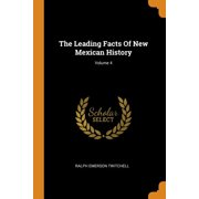 The Leading Facts of New Mexican History; Volume 4 (Paperback)