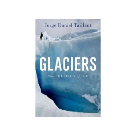 Glaciers: The Politics of Ice