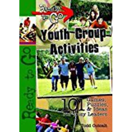 Ready To Go Youth Group Activities  101 Games  Puzzles  Quizzes  And Ideas For Busy Leaders