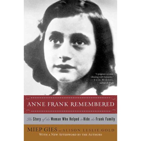 Anne Frank Remembered: The Story of the Woman Who Helped to Hide the Frank Family by