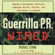 Guerrilla P.R. Wired - Audiobook