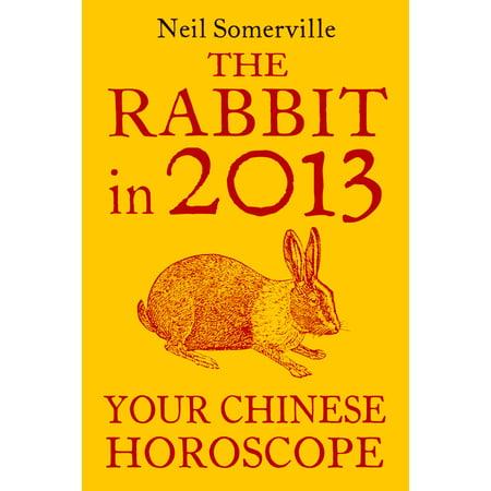 Rarebit China - The Rabbit in 2013: Your Chinese Horoscope - eBook