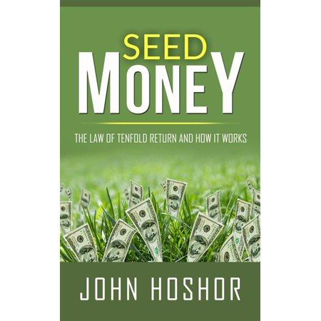 Seed Money - The Law of Tenfold Return and How it Works -