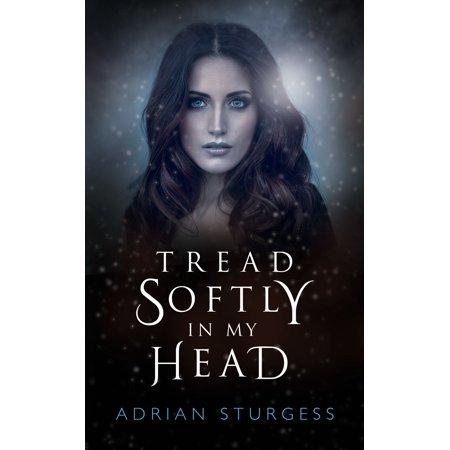 Tread Softly In My Head - eBook