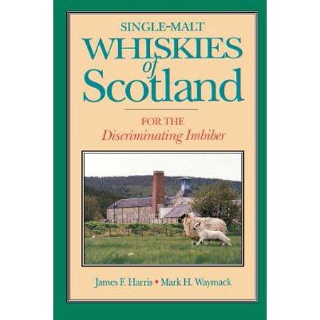 Single-Malt Whiskies of Scotland : For the Discriminating Imbiber