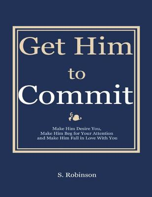 How get him commit