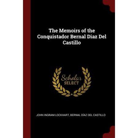 The Memoirs of the Conquistador Bernal Diaz del (Best Of Nick Diaz)