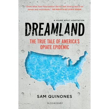 Dreamland (YA edition) : The True Tale of America's Opiate