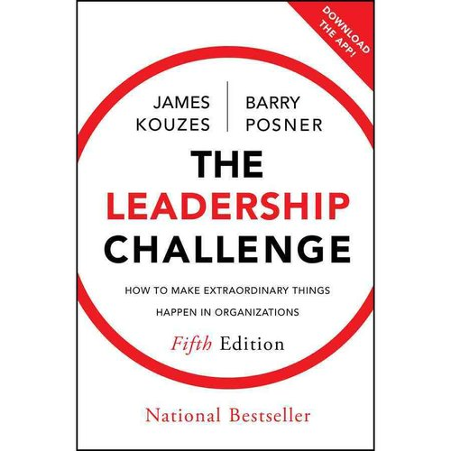 The Leadership Challenge: How to Make Extraordinary Things Happen in Organizations: 25th Anniversary